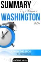 Ron Chernow's Washington: A Life | Summary ebook by Ant Hive Media