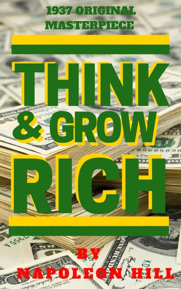 Think And Grow Rich (1937 Edition) ebook by Napoleon Hill