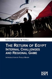 The Return of Egypt - Internal Challenges and Regional Game ebook by Stefano M. Torelli