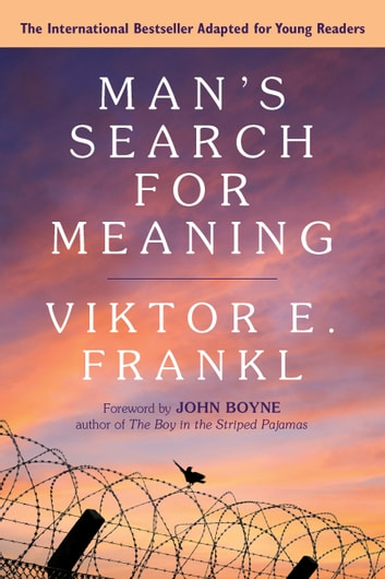 Man's Search for Meaning: Young Adult Edition - Young Adult Edition ebook by Viktor E. Frankl