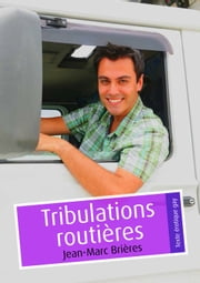 Tribulations routières (Pulp gay) ebook by Jean-Marc Brières