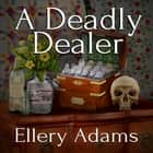 A Deadly Dealer audiobook by Ellery Adams