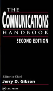 The Communications Handbook ebook by Gibson, Jerry D.
