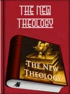 The New Theology ebook by Reginald John Campbell