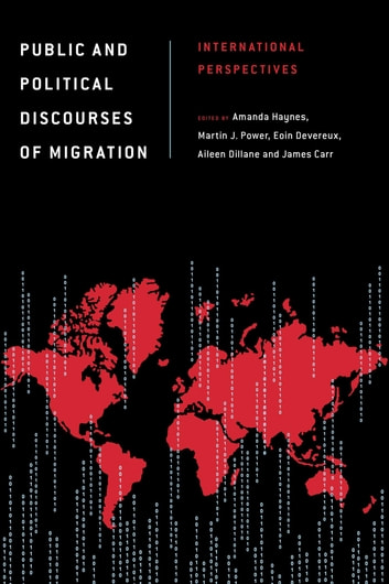 Public and Political Discourses of Migration - International Perspectives ebook by