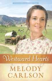 Westward Hearts ebook by Melody A. Carlson