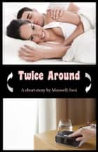 Twice Around ebook by Maxwell Avoi