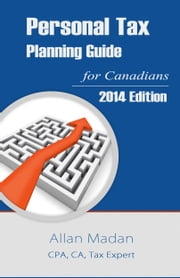 Personal Tax Planning Guide for Canadians ebook by Allan Madan