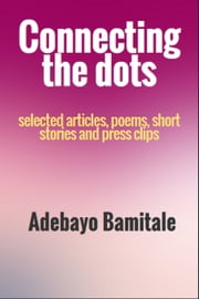 Connecting the Dots ebook by Adebayo Bamitale