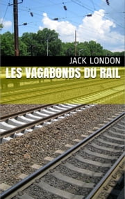 Les Vagabonds du Rail ebook by Jack London,Louis Postif (traducteur)