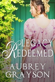 Legacy Redeemed ebook by Aubrey Grayson
