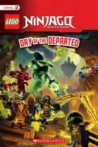 Day of the Departed (LEGO Ninjago: Reader) ebook by Scholastic, Scholastic
