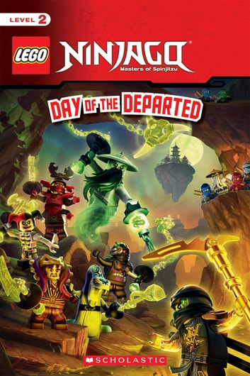 Day of the Departed (LEGO Ninjago: Reader) ebook by Scholastic