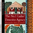 The No. 1 Ladies' Detective Agency audiobook by Alexander McCall Smith