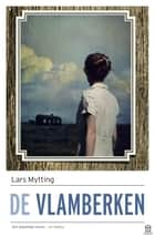 De vlamberken ebook by Lars Mytting, Paula Stevens