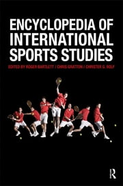 Encyclopedia of International Sports Studies ebook by Roger Bartlett,Chris Gratton,Christer G. Rolf