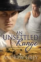 An Unsettled Range ebook by