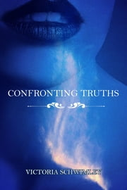 Confronting Truths ebook by Victoria Schwimley