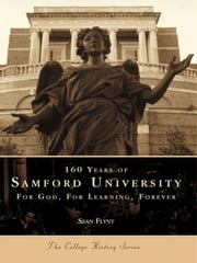 160 Years of Samford University - For God, For Learning, Forever ebook by Sean Flynt