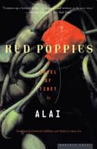 Red Poppies - A Novel of Tibet ebook by Howard Goldblatt, Alai, Sylvia Li-chun Lin