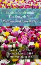 English Dutch Bible - The Gospels VII - Matthew, Mark, Luke & John - Basic English 1949 - Youngs Literal 1898 - Statenvertaling 1637 ebook by TruthBeTold Ministry, Joern Andre Halseth, Samuel Henry Hooke