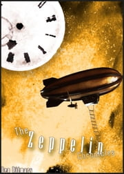 The Zeppelin Chronicles ebook by Ben Ditmars