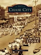Chase City ebook by John Caknipe Jr.