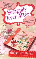 Scrappily Ever After ebook by Mollie Cox Bryan