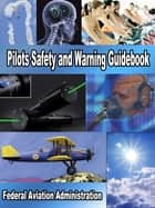 Pilots Safety and Warning Guidebook ebook by FAA