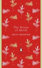 The House of Mirth ebook by Edith Wharton