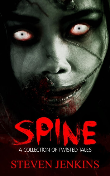 Spine: A Collection of Twisted Tales ebook by Steven Jenkins