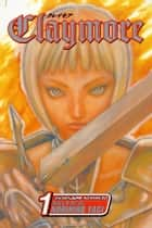 Claymore, Vol. 1 - Silver-eyed Slayer ebook by Norihiro Yagi, Norihiro Yagi