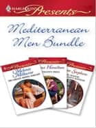 Mediterranean Men Bundle ebook by Melanie Milburne,Diana Hamilton,Susan Stephens