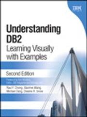 Understanding DB2 - Learning Visually with Examples ebook by Xiaomei Wang,Michael Dang,Dwaine Snow,Raul F. Chong