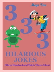 Jokes Hilarious Jokes: 333 Hilarious Jokes ebook by Megs Var