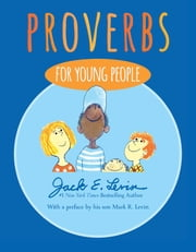 Proverbs for Young People ebook by Jack E. Levin,Jack E. Levin,Mark R. Levin