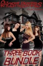 Ghostlusters: Three Book Bundle ebook by Cindel Sabante