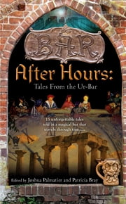 After Hours - Tales from Ur-Bar ebook by Joshua Palmatier,Patricia Bray