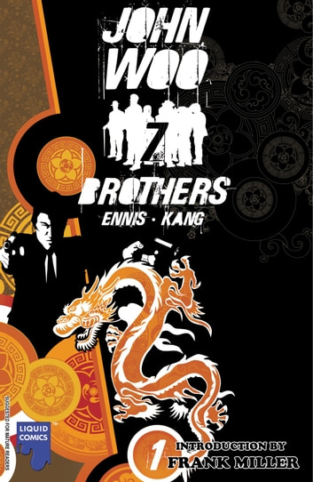 John Woo's Seven Brothers Graphic Novel Vol. 1: Sons of Heaven, Son of Hell ebook by Garth Ennis,Jeevan J. Kang