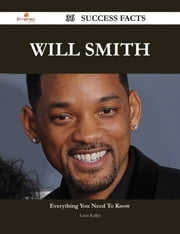 Will Smith 36 Success Facts - Everything you need to know about Will Smith ebook by Louis Kelley