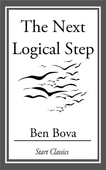 The Next Logical Step eBook by Ben Bova