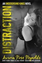 Distraction - Underground Kings ebook by Aurora Rose reynolds