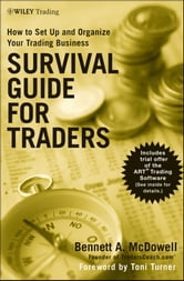 Survival Guide for Traders - How to Set Up and Organize Your Trading Business ebook by Bennett A. McDowell