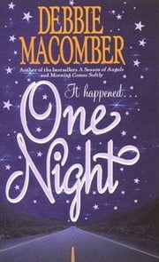 One Night ebook by Debbie Macomber