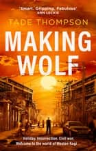 Making Wolf ebook by Tade Thompson