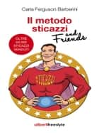 Il metodo sticazzi and friends ebook by Carla Ferguson Barberini