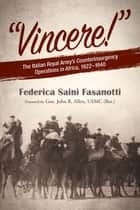 """Vincere!"" - The Italian Royal Army's Counterinsurgency Operations in Africa, 1922–1940 ebook by Federica Saini Fasanotti"