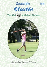 Seaside Sleuths #4 - The Wolf in Golfer's Clothing ebook by Helyn Symons Wisner