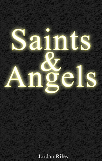Saints & Angels ebook by Jordan Riley