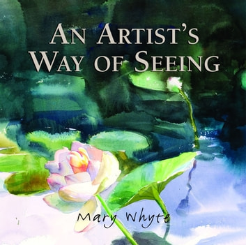 An Artist's Way Of Seeing ebook by Mary Whyte